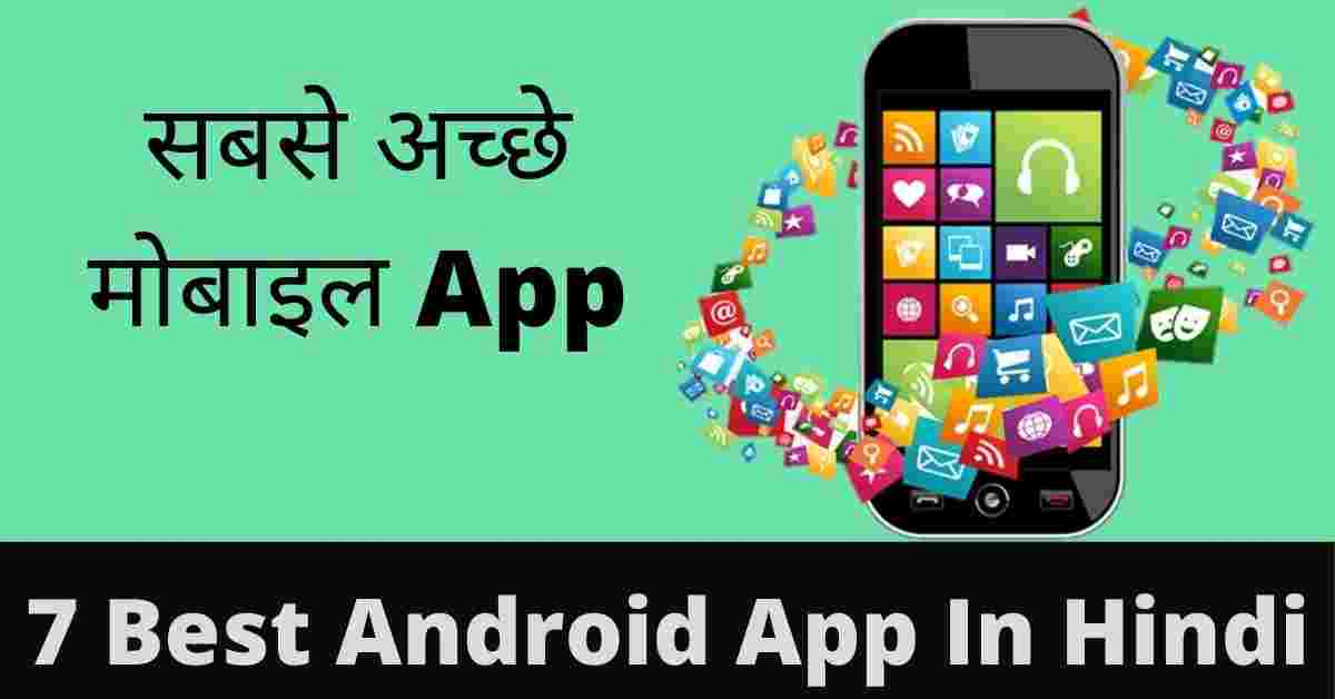 7 Best Android App In Hindi
